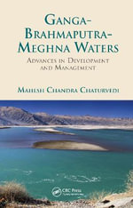 Ganga-Brahmaputra-Meghna Waters : Advances in Development and Management - Mahesh Chandra Chaturvedi