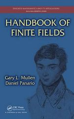 Handbook of Finite Fields - Gary L. Mullen