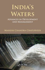 India's Waters : Advances in Development and Management - Mahesh Chandra Chaturvedi
