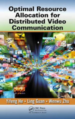 Optimal Resource Allocation for Distributed Video and Multimedia Communications : Multimedia Computing, Communication and Intelligence Ser. - Yifeng He
