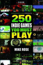 250 Indie Games You Must Play - Mike Rose