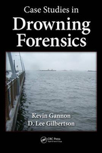 Case Studies in Drowning Forensics - Kevin M. Gannon