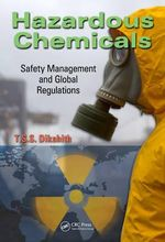Hazardous Chemicals : Safety Management and Global Regulations - T.S.S. Dikshith