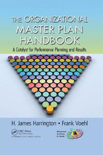 The Organizational Masterplan Handbook : A Catalyst for Performance Planning and Results - H. James Harrington