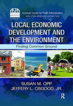 Local Economic Development and the Environment : Finding Common Ground - Susan M. Opp