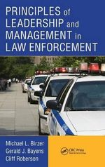 Principles of Leadership and Management in Law Enforcement - Michael L. Birzer
