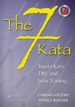 The 7 Kata : Toyota Kata, TWI , and Lean Training - Conrad Soltero