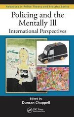 Policing and the Mentally Ill : International Perspectives