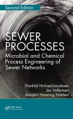Sewer Processes : Microbial and Chemical Process Engineering of Sewer Networks - Thorkild Hvitved-Jacobsen