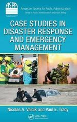 Case Studies in Disaster Response and Emergency Management - Nicolas A. Valcik