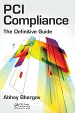 PCI Compliance : The Definitive Guide - Abhay Bhargav