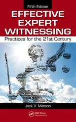 Effective Expert Witnessing : Practices for the 21st Century - Jack V. Matson