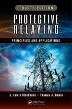 Protective Relaying : Principles and Applications - J. Lewis Blackburn