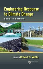 Engineering Response to Global Climate Change : Planning a Research and Development Agenda, Second Edition