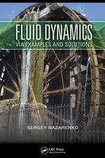 Fluid Dynamics via Examples and Solutions - Sergey Nazarenko
