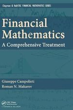 Financial Mathematics : A Comprehensive Treatment - Giuseppe Campolieti