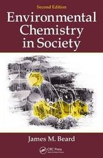 Environmental Chemistry in Society, - James M. Beard