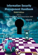 Information Security Management Handbook : Volume 6