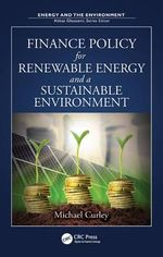 Finance Policy for Renewable Energy and Environmental Sustainability - Michael Curley