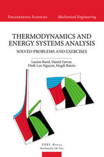 Thermodynamics and Energy Systems Analysis : Volume 2, Solved Problems and Exercises - Lucien Borel