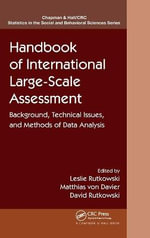 A Handbook of International Large-Scale Assessment : Background, Technical Issues, and Methods of Data Analysis