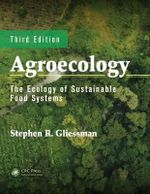 Agroecology : The Ecology of Sustainable Food Systems - Stephen R Gliessman