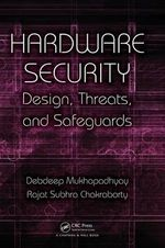 Hardware Security : Design, Threats, and Safeguards - Debdeep Mukhopadhyay