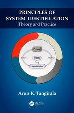 Principles of System Identification : Theory and Practice - Arun K. Tangirala