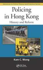 Policing in Hong Kong : History and Reform - Kam C. Wong