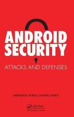 Android Security : Attacks and Defenses - Anmol Misra