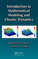 Introduction to Mathematical Modeling and Chaotic Dynamics - Ranjit Kumar Upadhyay
