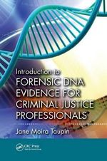 Introduction to Forensic DNA Evidence for Criminal Justice Professionals - Jane Moira Taupin