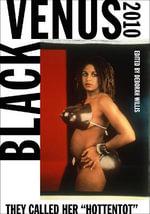 Black Venus 2010 : They Called Her