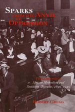 Sparks from the Anvil of Oppression : Philadelphia's African Methodists and Southern Migrants, 1890-1940 - Robert Gregg