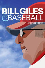 Bill Giles and Baseball - John B. Lord