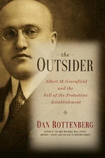 The Outsider : Albert M. Greenfield and the Fall of the Protestant Establishment - Dan Rottenberg