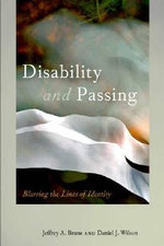 Disability and Passing : Blurring the Lines of Identity