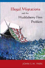 Illegal Migrations and the Huckleberry Finn Problem - John S. W. Park