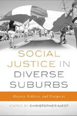 Social Justice in Diverse Suburbs : History, Politics, and Prospects