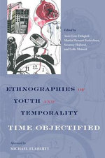 Ethnographies of Youth and Temporality : Time Objectified