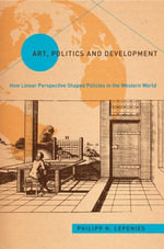 Art, Politics, and Development - Philipp H Lepenies