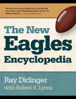 The New Eagles Encyclopedia - Ray Didinger