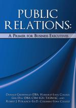 PUBLIC RELATIONS : A Primer for Business Executives - Donald Grunewald