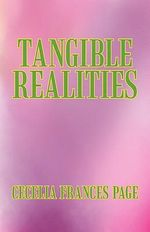 Tangible Realities - Cecelia Frances Page