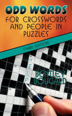 Odd Words for Crosswords and People in puzzles (Third Edition) - Bentley Bougard