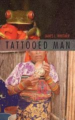 Tattooed Man - James Whitmer