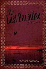 The Last Paradise - Michael Kasenow