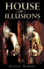 House of Illusions - Jillian Osborn