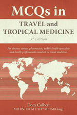 MCQs in Travel and Tropical Medicine : 3rd edition - Dom Colbert