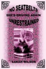 No Seatbelts She's Driving Again Unrestrained - Sarah Wilson